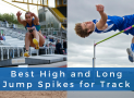 Best High Jump and Long Jump Spikes for Track