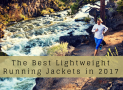 The Best Lightweight Running Jackets in 2017