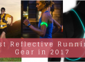 Best Reflective Running Gear in 2017