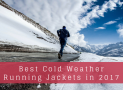 Best Cold Weather Running Jackets in 2017