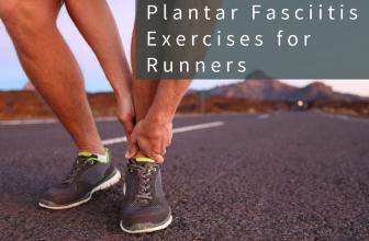 Plantar Fasciitis Exercises for Runners