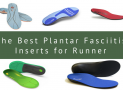 The Best Plantar Fasciitis Inserts for Runners in 2018