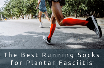 The Best Running Socks and Sleeves for Plantar Fasciitis in 2018
