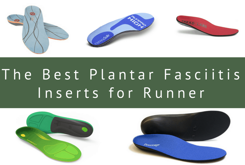 Best Running Shoe Inserts For Plantar Fasciitis