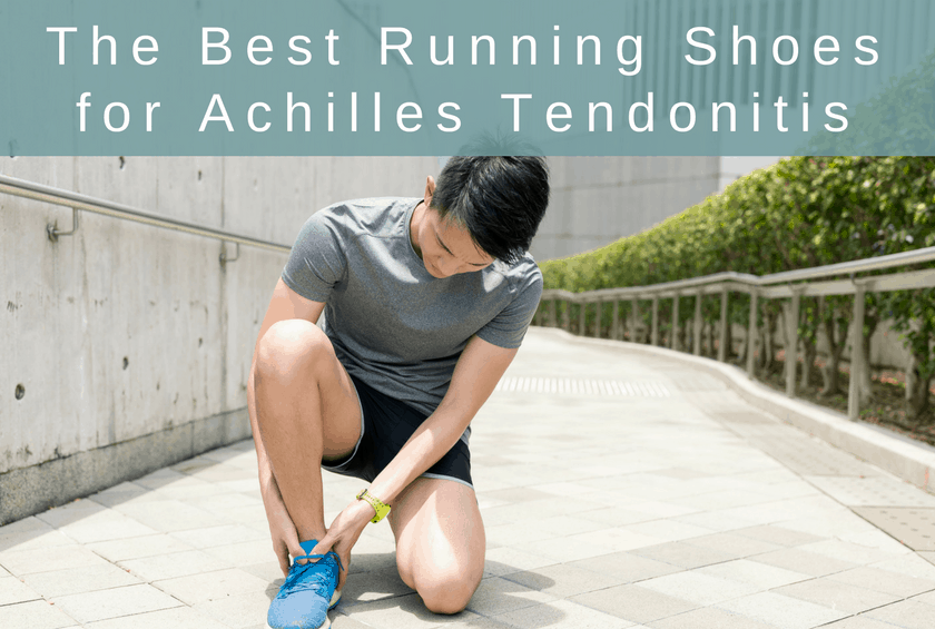cheap for discount c6afd 12298 Best Running Shoes for Achilles Tendonitis in 2019 - The ...