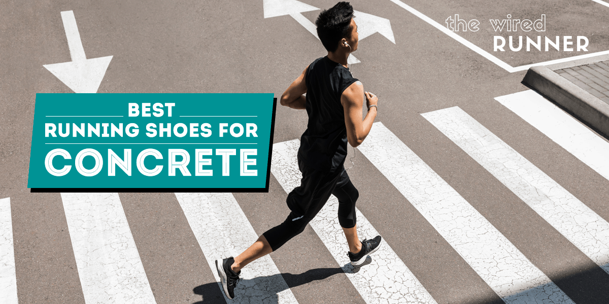 The Best Running Shoes for Concrete in