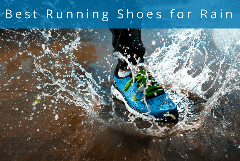 Best Running Shoes For Rain In 2018