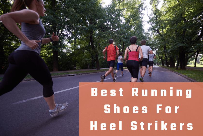Best Running Shoes For Heel Strikers in
