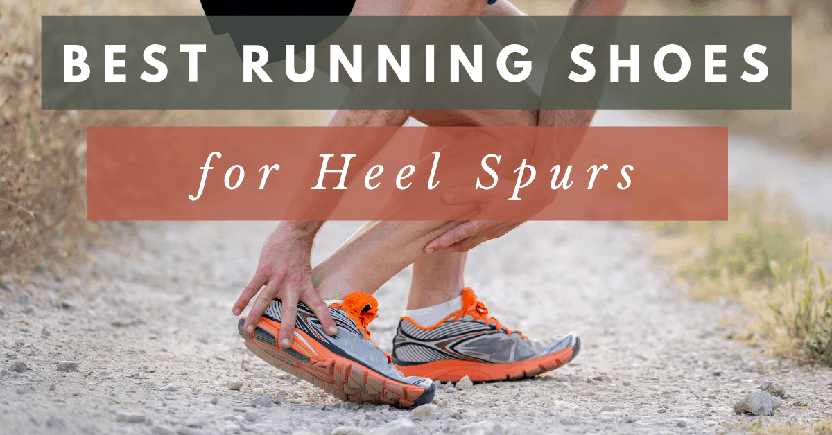 running shoes for heel spurs