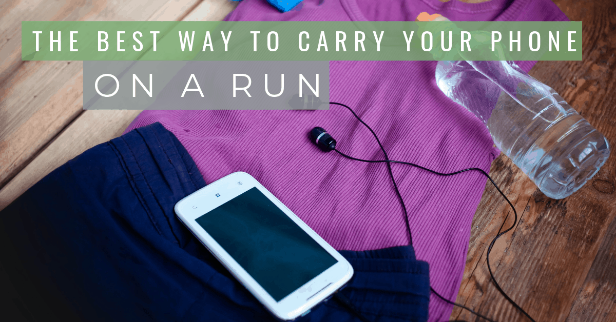 best way to carry your phone on a run