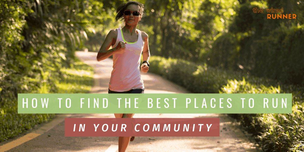 Where to run in your community