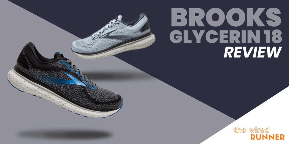 Brooks Glycerin 18 Review - The Wired