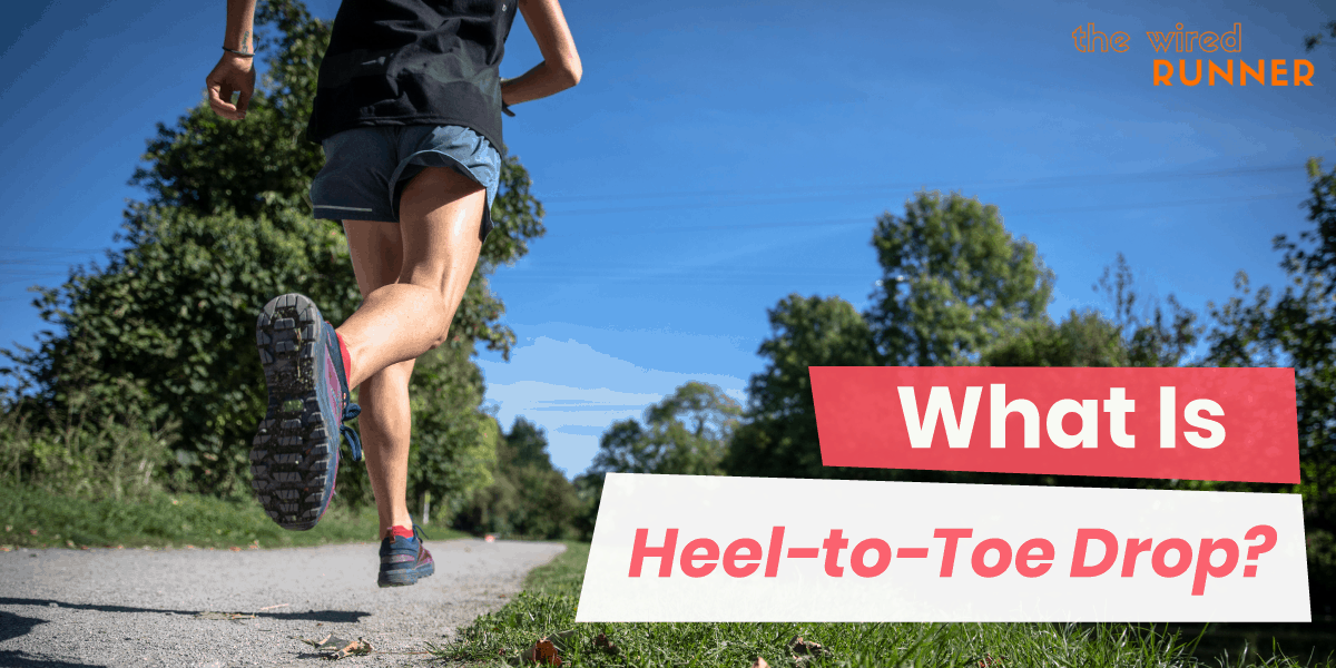 Heel-to-Toe Drop: What is It and What