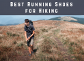 Best Running Shoes for Hiking in 2019