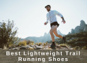 Best Lightweight Trail Running Shoes in 2019