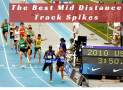 Best Mid Distance Track Spikes in 2018