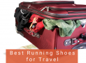 Best Running Shoes for Travel in 2018