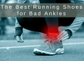 The Best Running Shoes for Bad Ankles in 2019