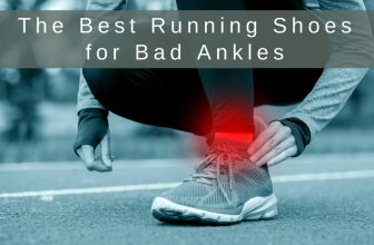 The Best Running Shoes for Bad Ankles in 2018