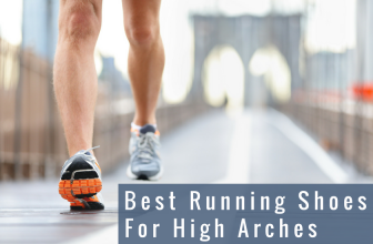 Best Running Shoes for High Arches in 2018