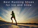 The Best Running Shoes for Ice and Snow in 2019