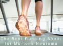 Best Running Shoes for Mortons Neuroma in 2019