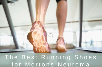 Best Running Shoes for Mortons Neuroma in 2018