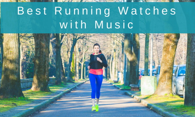 The Best Running Watches with Music in 2018