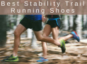 Best Stability Trail Running Shoes in 2018