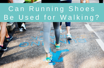 Can Running Shoes Be Used for Walking?