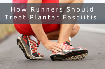 How Runners Should Treat Plantar Fasciitis