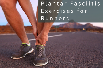 Plantar Fasciitis Exercises for Runners