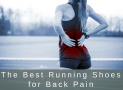 The Best Running Shoes for Back Pain in 2019