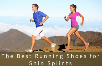 The Best Running Shoes for Shin Splints in 2018