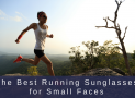 Best Running Sunglasses for Small Faces in 2019