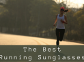 The Best Running Sunglasses in 2019