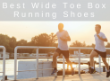 The Best Wide Toe Box Running Shoes in 2019