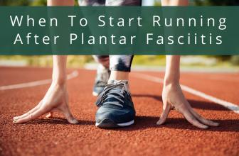 When to Start Running After Plantar Fasciitis