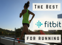 Best Fitbits for Runners in 2019