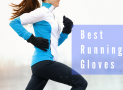 Best Running Gloves in 2018