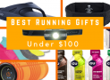 Best Gifts Under $100 for Runners in 2019