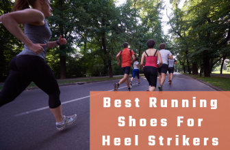Best Running Shoes For Heel Strikers in 2018